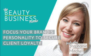 BBP 037 : Focus Your Brand's Personality To Secure Client Loyalty with Stephanie Mitchell