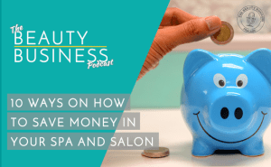 BBP 052 : 10 Ways To Save BIG Money In Your Spa and Salon