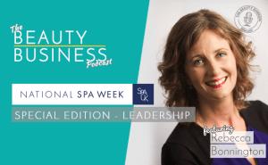 BBP 073 : National Spa Week : Special Edition – Leadership