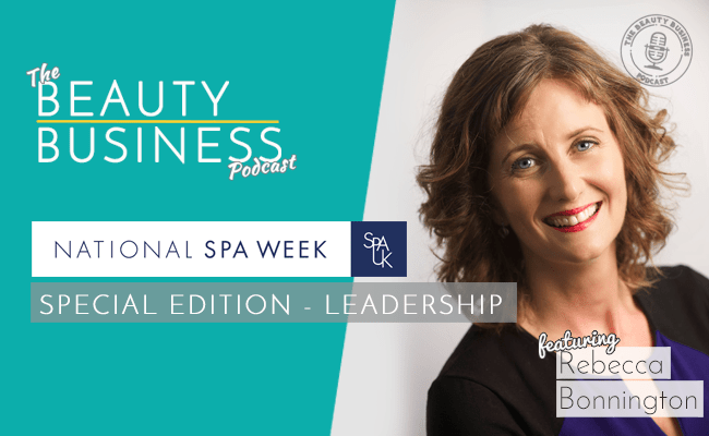 BBP 073 : National Spa Week : Special Edition – Leadership