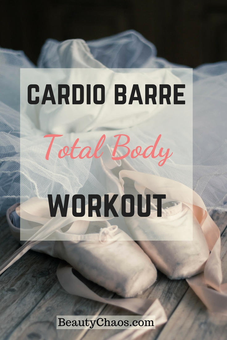 Top 5 Reasons I Love Cardio Barre - Beauty Chaos