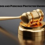 Tattoos and Piercings Protected Under the Law