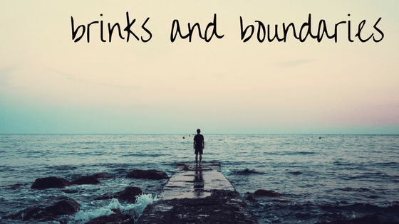 brinks and boundaries