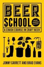 Beer School Book by Jonny Garrett and Brad Evans