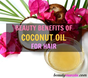 Beauty Benefits of Coconut Oil for Hair and Scalp