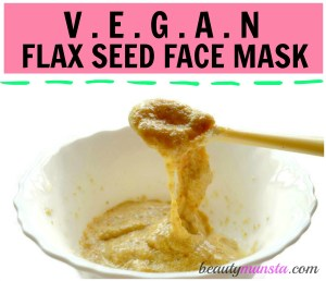 Flaxseed Face Mask for Beautiful Skin | Vegan Face Mask Secrets