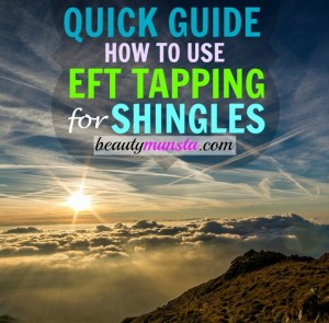 Quick Guide to Using EFT Tapping for Shingles