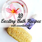 10 Exciting Essential Oil Bath Recipes | Bath Oils, Salts, Bombs & Blends