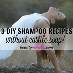 3 Homemade Shampoo Recipes without Castile Soap