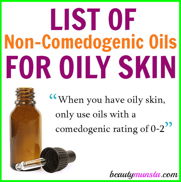 Check out this list of non comedogenic oils for oily skin use!