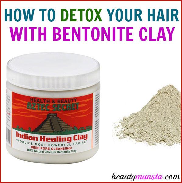 How To Do A Bentonite Clay Hair Detox Beautymunsta