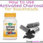 Activated Charcoal for Blackheads – How it Works + DIY Recipe