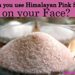 Can I Use Himalayan Pink Salt on My Face?