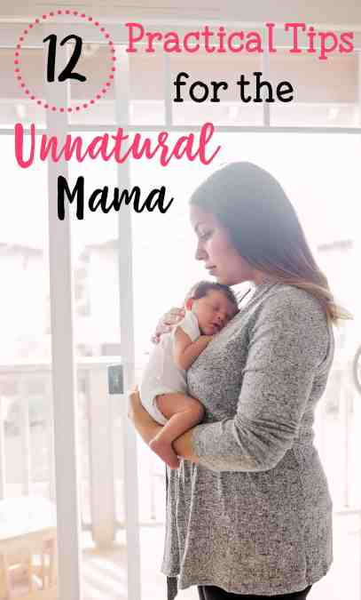 12 Practical tips for the unnatural mama Learn how to become a more natural parent