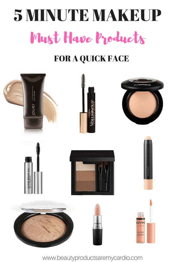 5 Minute Makeup Must Haves: Beauty Products Are My Cardio