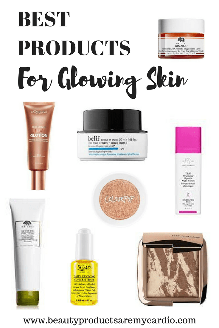 Best Products For Glowing Skin - Beauty Products Are My Cardio