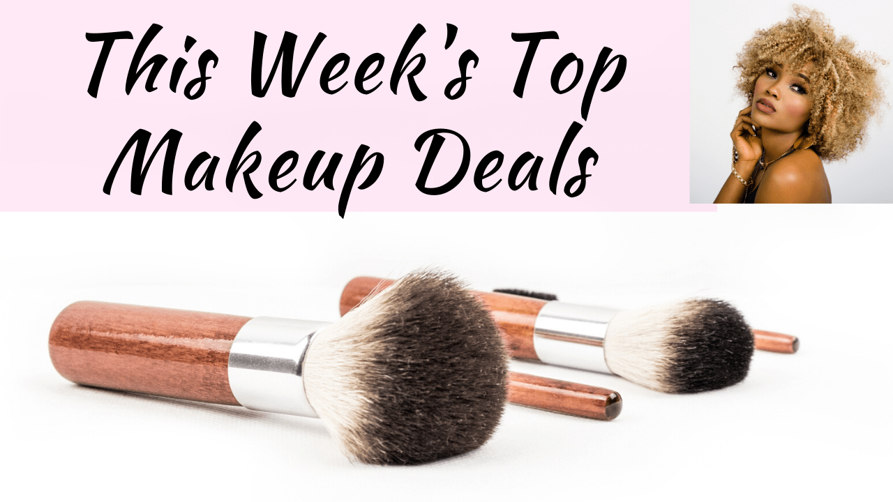This Week's Top Makeup Deals!