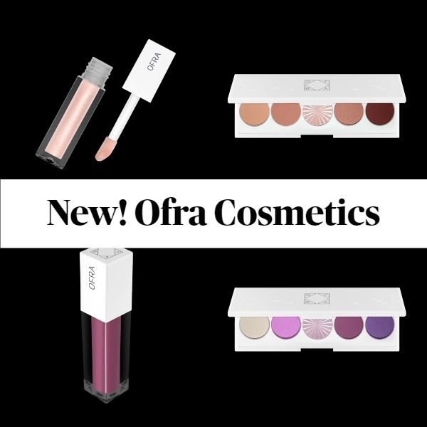 New Makeup! Ofra Cosmetics Inspired Collection