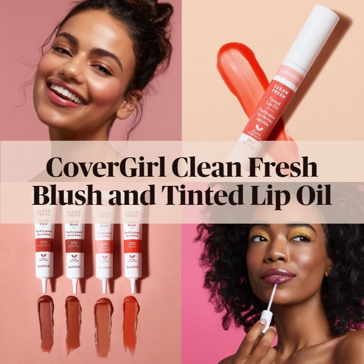 Get To Know CoverGirl Clean Fresh Cream Blush and Tinted Lip Oil