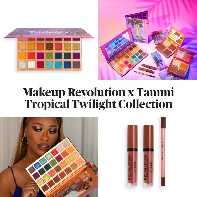 New! Makeup Revolution x Tammi Tropical Twilight Collection