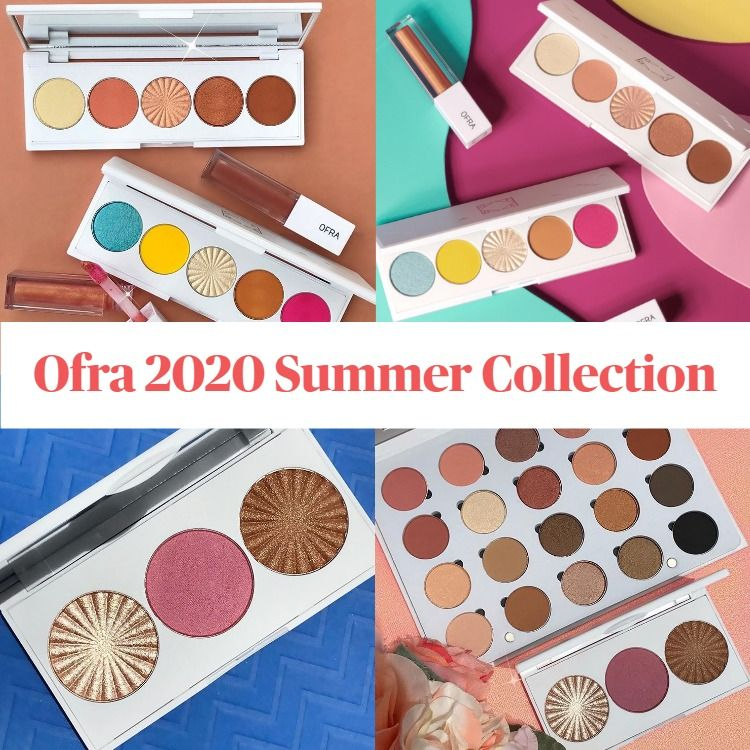 New! Ofra Cosmetics 2020 Summer Collection