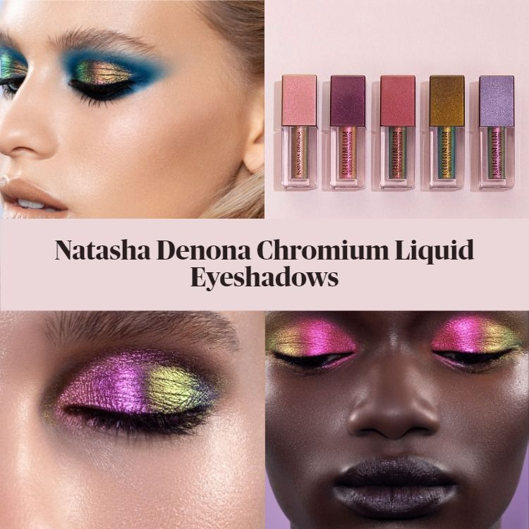 New! Natasha Denona Chromium Liquid Eyeshadows