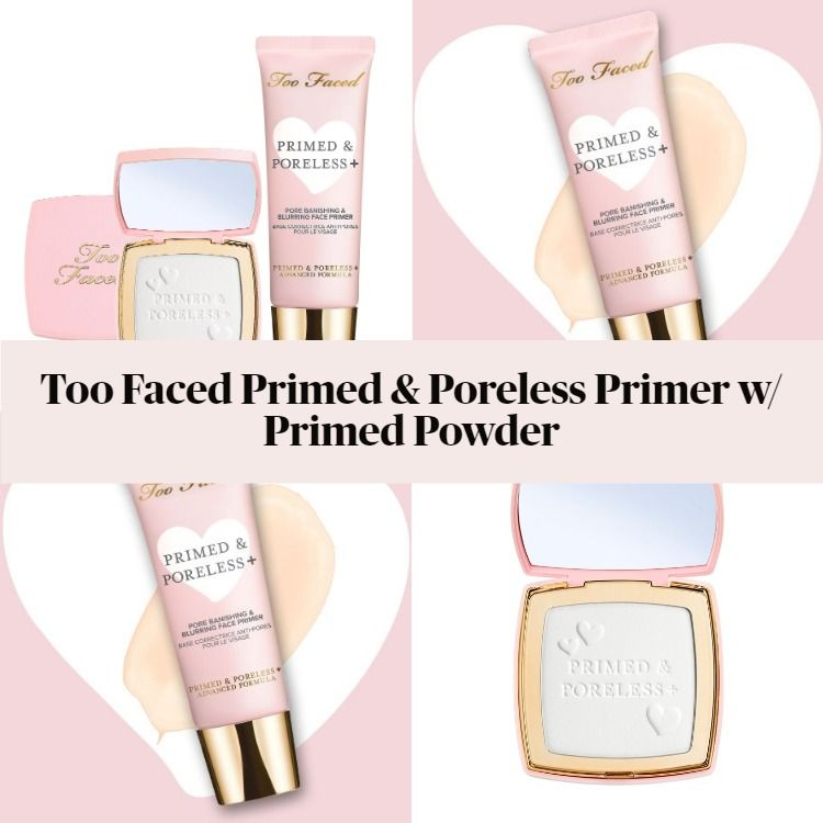 New! Too Faced Primed & Poreless Primer w/ Primed Powder