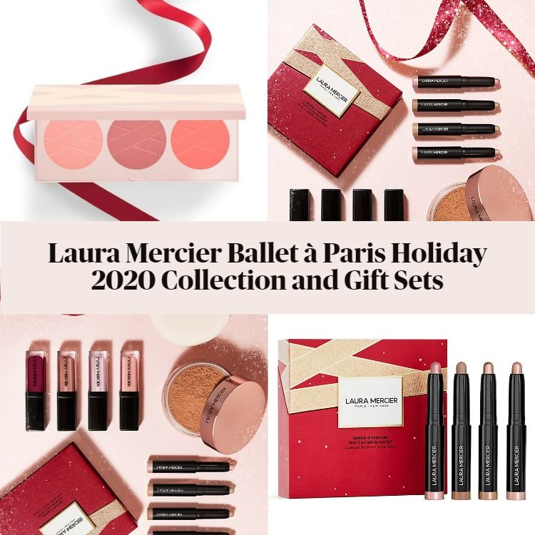 Laura Mercier Ballet à Paris Holiday 2020 Collection and Gift Sets