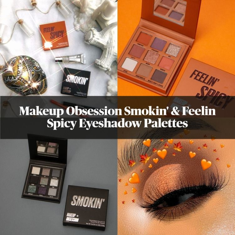 Makeup Obsession Smokin' & Feelin Spicy Eyeshadow Palettes