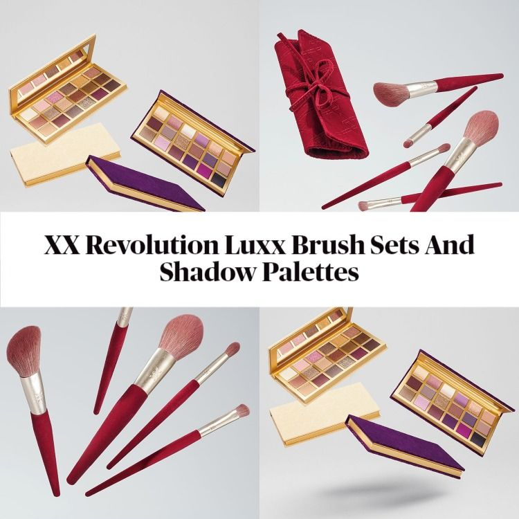 XX Revolution Luxx Brush Sets And Shadow Palettes