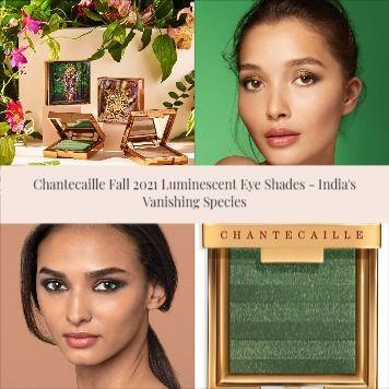 Sneak Peek! Chantecaille Fall 2021 Luminescent Eye Shades – India's Vanishing Species
