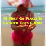Summer in LA? 10 Must-Go Places in LA with Kids.