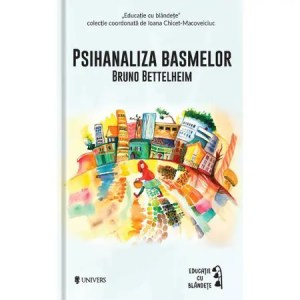 Psihanaliza basmelor – Bruno Bettelheim