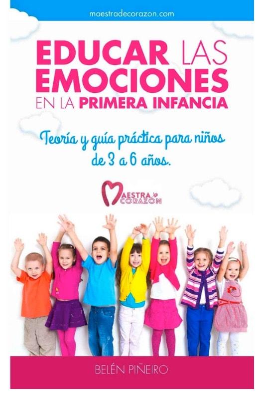 Educar las emociones en la primera infancia: Teoría y guía práctica para niños de 3 a 6 años