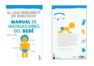 """ESPECIAL PADRE PRIMERIZOS: HAY QUE LEER EL LIBRO """"MANUAL DE INSTRUCCIONES DEL BEBÉ"""""""