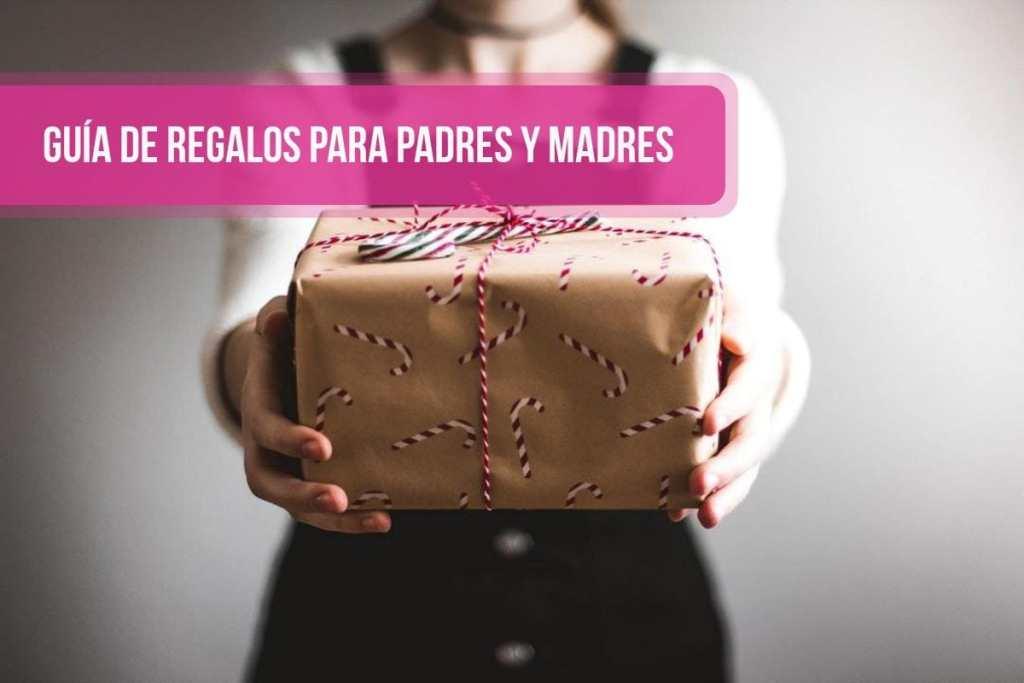 Guía de regalos para padres y madres