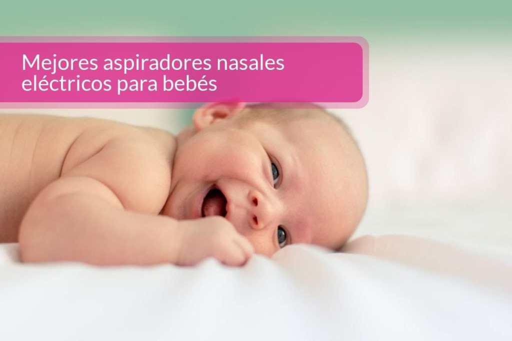 mejores aspiradores  nasales manuales para bebés