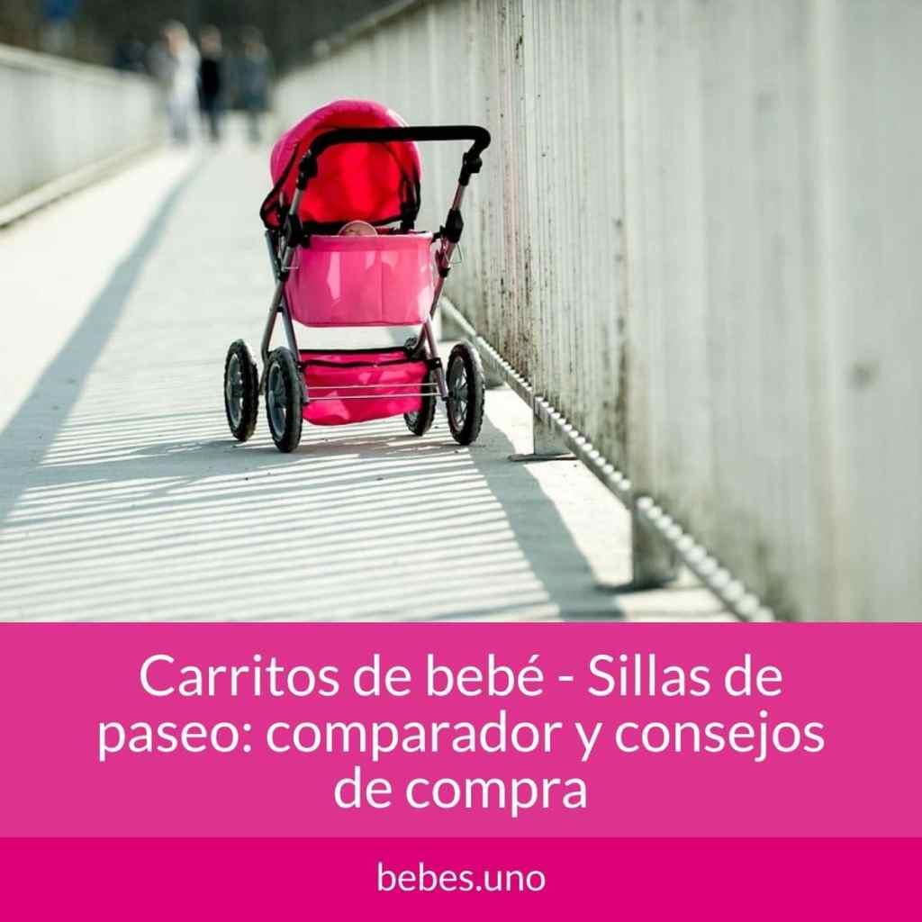 Carritos de bebé - Sillas de paseo: comparador y consejos de compra