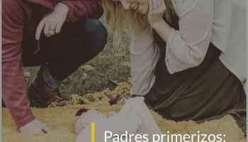 Padres primerizos: no hay preguntas estúpidas
