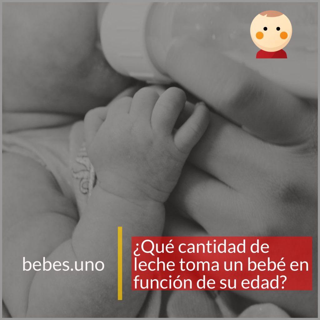 ¿Qué cantidad de leche toma un bebé en función de su edad?