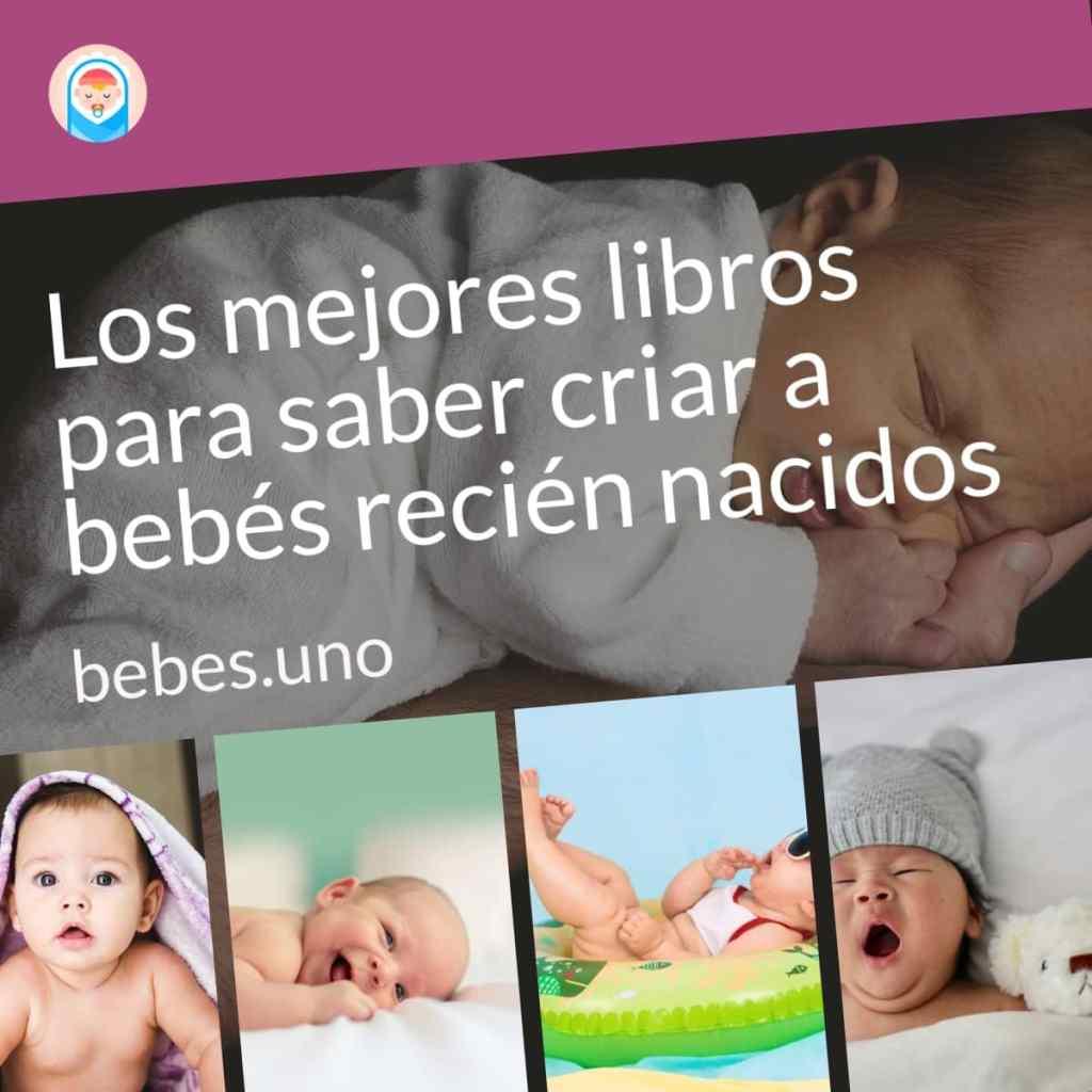 Los mejores libros para saber criar a bebés recién nacidos