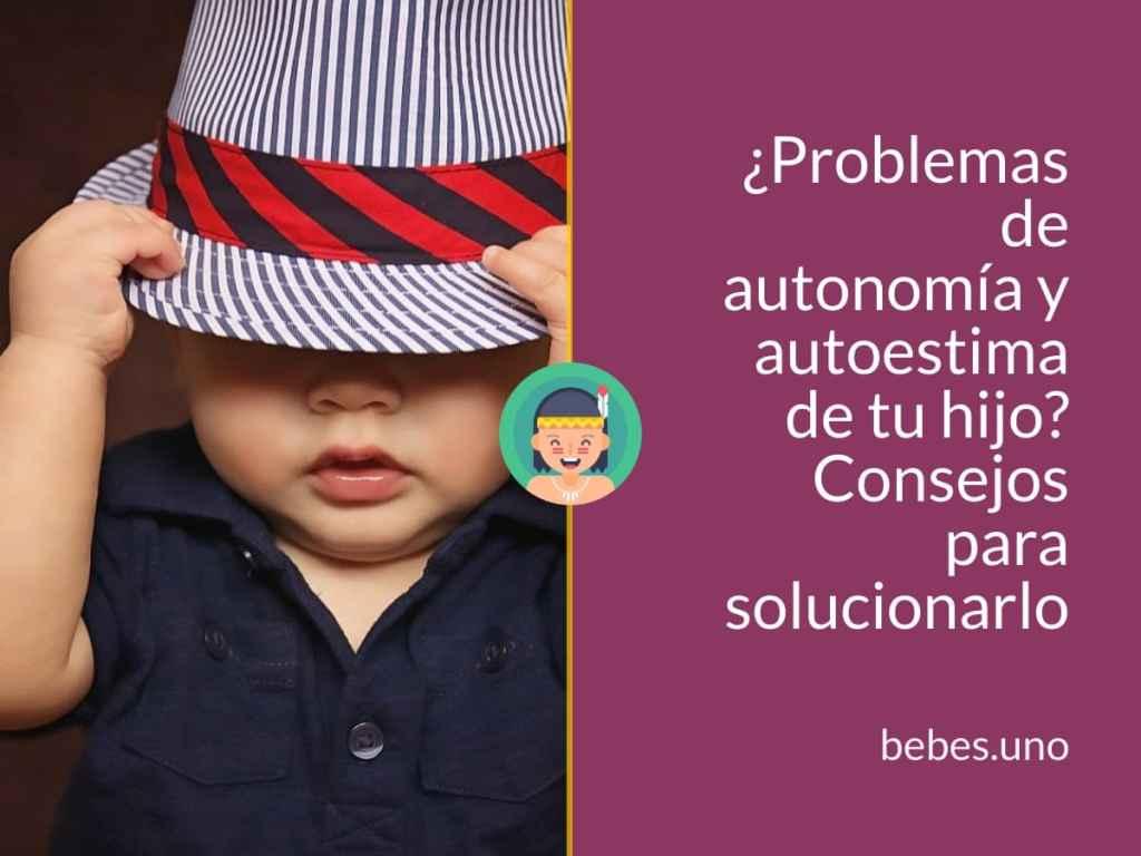 ¿Problemas de autonomía y autoestima de tu hijo? Consejos para solucionarlo
