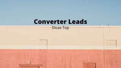 Principais Maneiras de Converter Leads