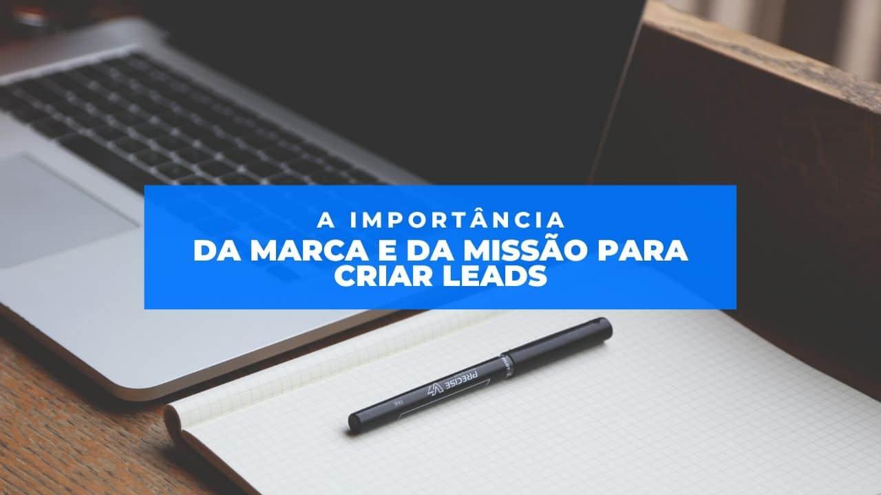 A Importância da Marca e da Missão para Criar Leads