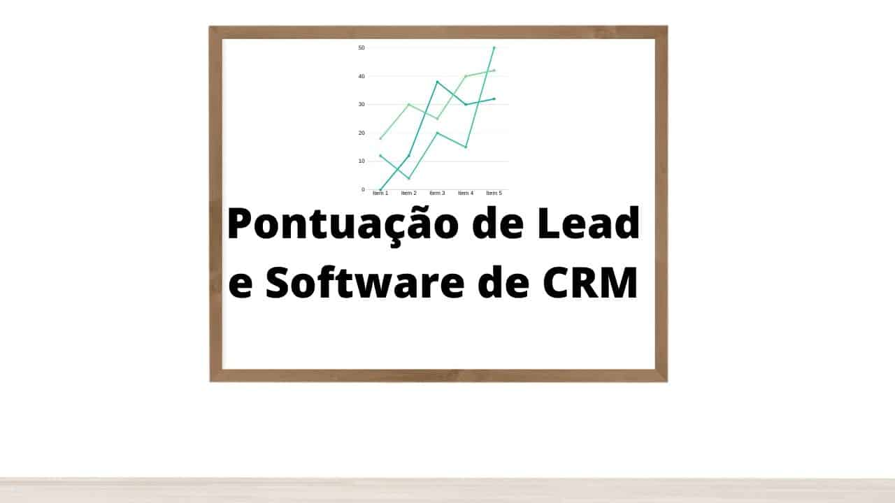Pontuação de Lead e Software de CRM