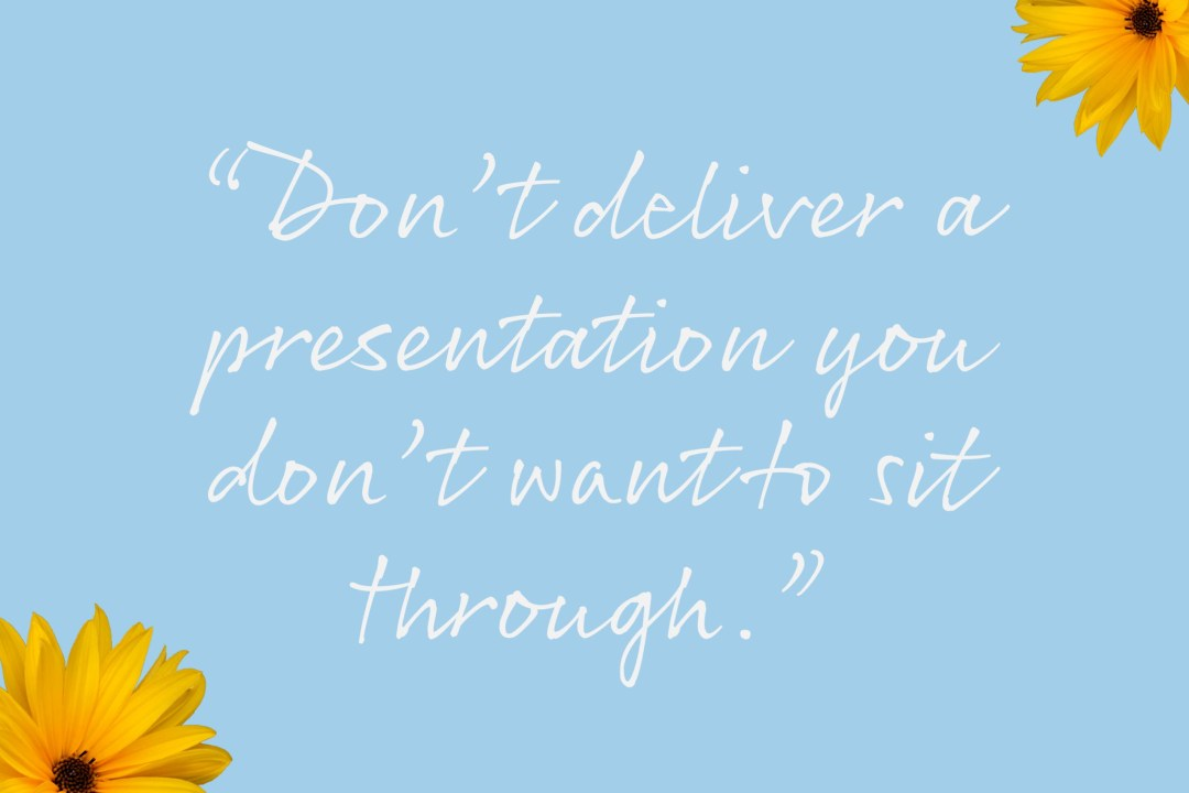 dont-deliver-a-presentation-you-dont-want-to-sit-through