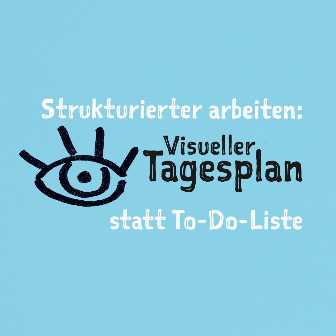 strukturierter-arbeiten-anleitung-visueller-tagesplan-statt-to-do-liste © Viktoria Cvetković bebildert.eu