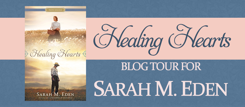 Blog Tour: Healing Hearts by Sarah M. Eden