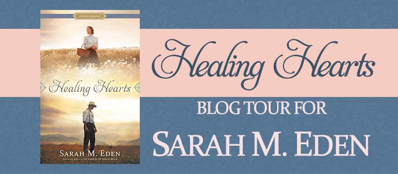 Blog Tour: Healing Hearts by Sarah M. Eden