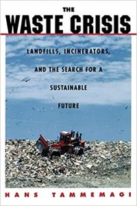 The Waste Crisis : Landfills, Incinerators, and the Search for a Sustainable Future book cover